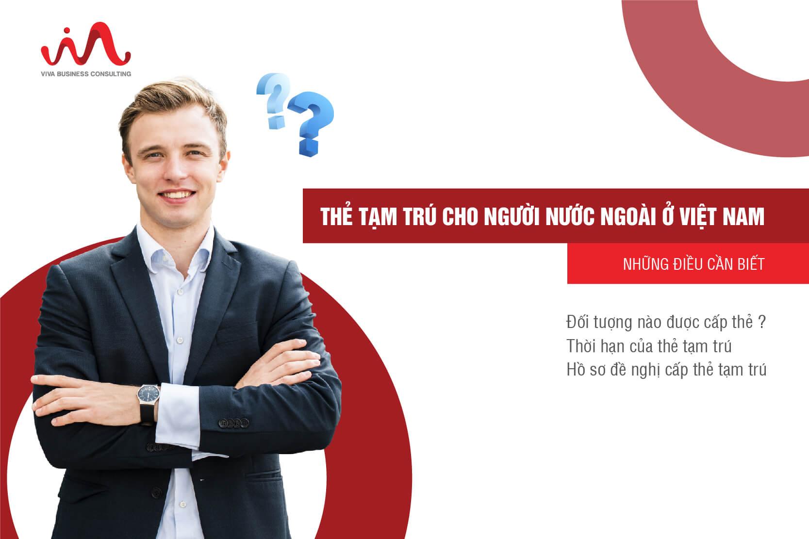 Thẻ Tạm Trú Cho Người Nước Ngoài Ở Việt Nam – Những điều cần biết