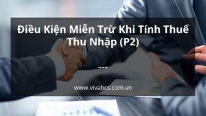 Thu Nhập Miễn Thuế - Điều Kiện Miễn Trừ Khi Tính Thuế Thu Nhập (P2)