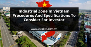 Industrial zone in Vietnam - Procedures and point to consider for investor