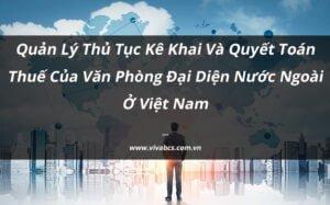 Quyết toán thuế của văn phòng đại diện tại Việt Nam