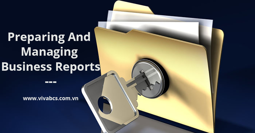 Preparing And Managing Business Reports in 2017