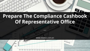 Prepare the compliance Cashbook of representative office in Vietnam