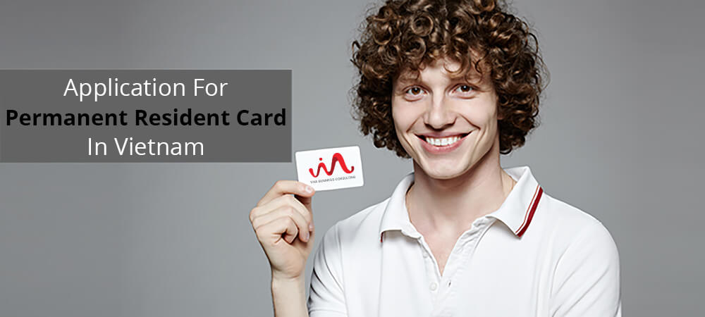 Application For Permanent Residence Card For Expat In Vietnam