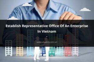 Established a representative office of an enterprise in Vietnam