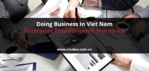 Doing Business In Viet Nam - Enterprise Establishment Procedures