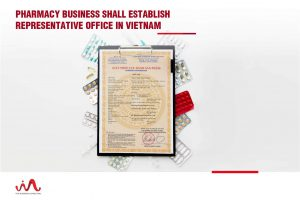 pharmacy business establish representative office in Vietnam