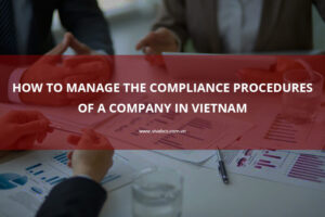 Manage The Compliance Procedures Of a Company In Vietnam - Tax Procedures