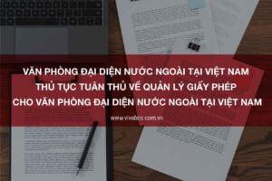 Thủ Tục Tuân Thủ Về Quản Lý Giấy Phép Văn Phòng Đại Diện Nước Ngoài Tại Việt Nam