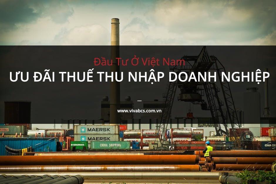 Đầu tư ở Việt Nam - Ưu đãi thuế thu nhập doanh nghiệp