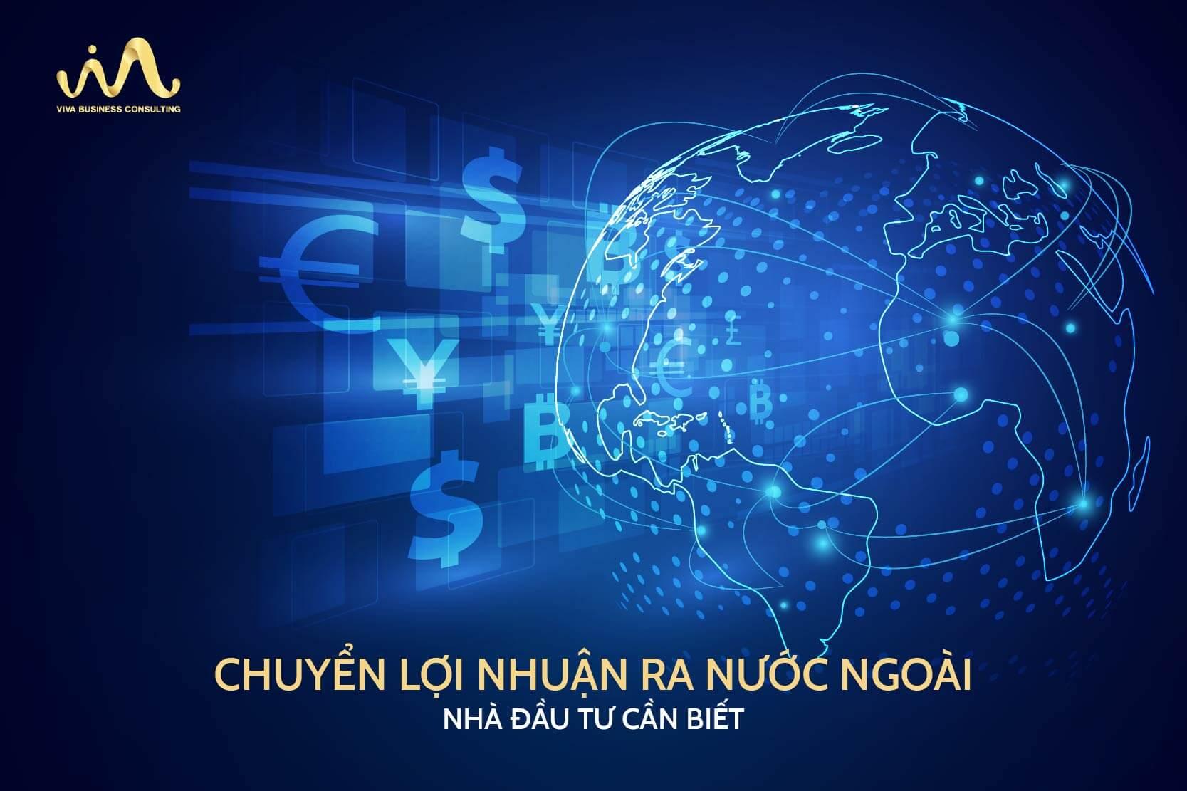 Nhà đầu tư cần xác định được thời điểm và thủ tục chuyển lợi nhuận ra nước ngoài