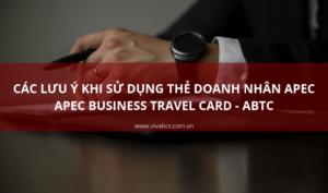 Những lưu ý khi sử dụng thẻ doanh nhân APEC