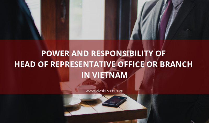 head of representative office or branch in vietnam power and responsibility