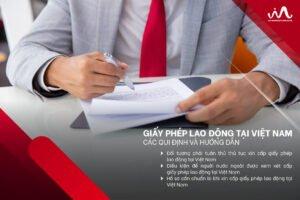 Giấy phép lao động tại Việt Nam - Các quy định và hướng dẫn