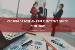 How to close representative office in Vietnam