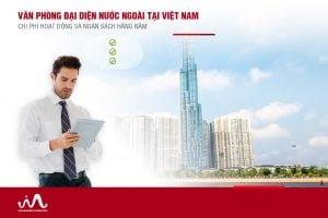 Ngân sách & chi phí hoạt động của văn phòng đại diện nước ngoài tại Việt Nam