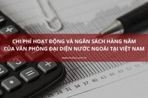 Chi phí hoạt động và ngân sách hàng năm văn phòng đại diện công ty nước ngoài