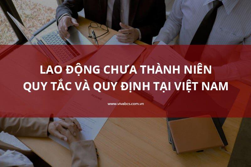 Lao động chưa thành niên - quy tắc và quy định tại Việt Nam
