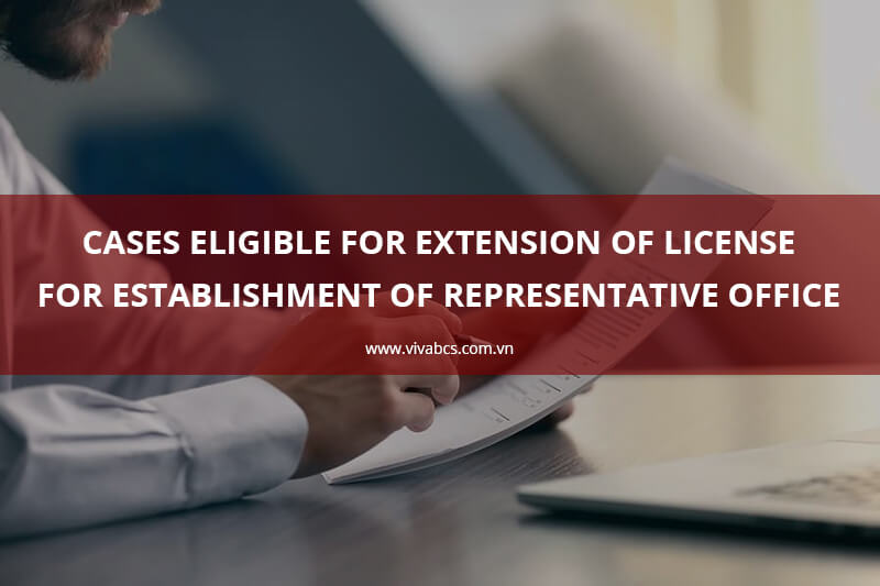 Extension of License for establishment of representative office in Vietnam en 1 - Extension of License for Establishment of Representative Office in Vietnam - Cases and Applications