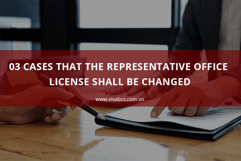 Representative office license in Vietnam shall be changed en