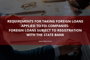 Requirements for taking foreign loans applied to FDI companies