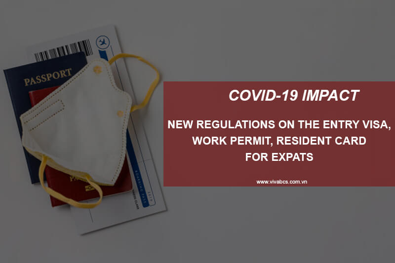 Covid-19 Impact. New Regulations On The Entry Visa, Work Permit, Resident Card For Expats