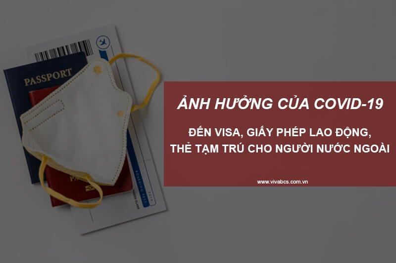 Ảnh Hưởng Của Covid-19 đến Visa, WP, TRC Cho Người Nước Ngoài