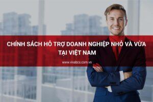 Chính sách hỗ trợ doanh nghiệp nhỏ và vừa tại Việt Nam