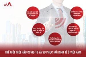Thế Giới Thời Hậu COVID-19 Và Sự Phục Hồi Kinh Tế Ở Việt Nam