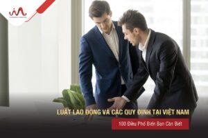 Luật lao động tại Việt Nam và các quy định tại Việt Nam