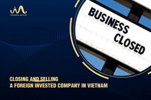Closuring foreign invested company in Vietnam