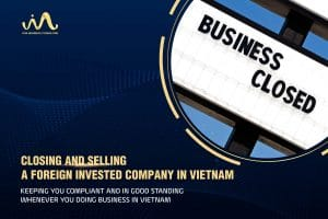 Closuring A Foreign Invested Company In Vietnam